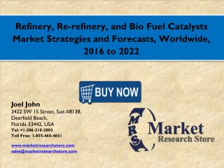 Global Refinery, Re-refinery, and Bio Fuel Catalysts  Market 2016: Industry Size, Analysis, Price, Share, Growth and For