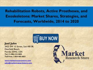 Rehabilitation Robots Market 2016: Global Industry Size, Share, Growth, Analysis, and Forecasts to 2021