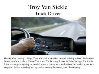 Troy Van Sickle - Truck Driver
