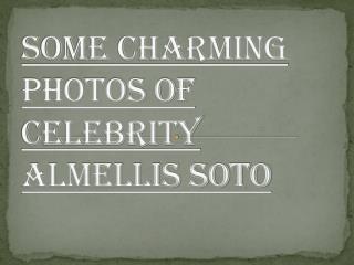 Some Charming photos of Celebrity Almellis Soto