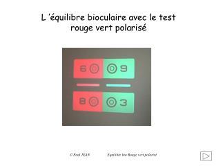 L   quilibre bioculaire avec le test rouge vert polaris