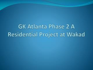 GK Atlanta Phase 2 Offers Lavish Apartments in Wakad