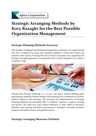 Strategic Arranging Methods by Kory Razaghi for the Best Possible Organization Management