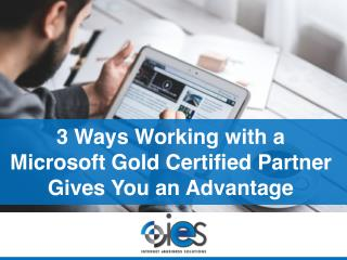3 Ways Working with a Microsoft Gold Certified Partner Gives You an Advantage