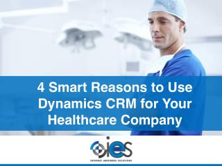 4 Smart Reasons to Use Dynamics CRM for Your Healthcare Company