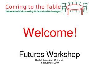 Futures Workshop Held at Canterbury University 16 November 2009