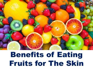 Advanced Dermatology Reviews - Benefits Of Eating Fruits With The Skin