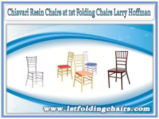 Chiavari Resin Chairs at 1st Folding Chairs Larry Hoffman