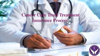 Cancer Care Trust Treatment Insurance Process