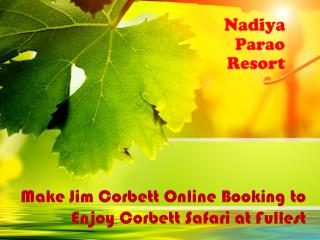 Make Jim Corbett Online Booking to Enjoy Corbett Safari at Fullest
