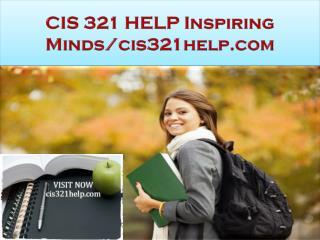 CIS 321 HELP Inspiring Minds/cis321help.com