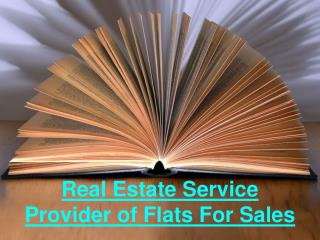 Real estate service provider of flats for sales