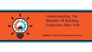Understanding The Benefits Of Building Inspection New York