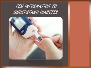 Few Information to Know More About Diabetes