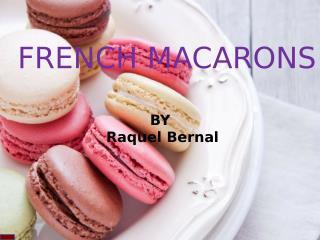 Raquel Bernal - French Macarons