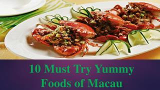 10 Must Try Yummy Foods of Macau