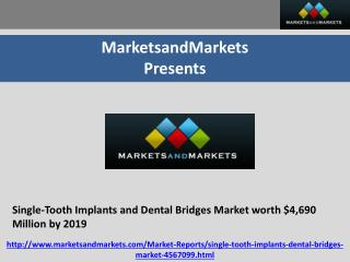 Single-Tooth Implants and Dental Bridges Market worth $4,690 Million by 2019