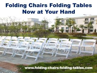 Folding Chairs Folding Tables Now at Your Hand