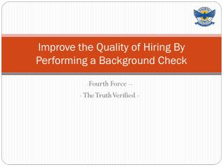 Improve the Quality of Hiring By Performing a Background Check