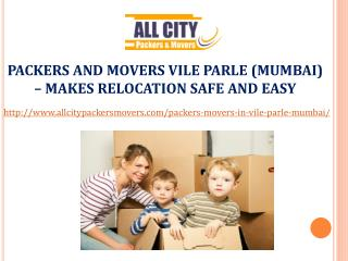 Packers and Movers Vile Parle (Mumbai) – MAKES RELOCATION SAFE AND EASY