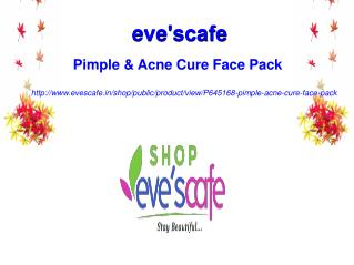 Buy Evescafe Pimple & Acne Cure Face Pack