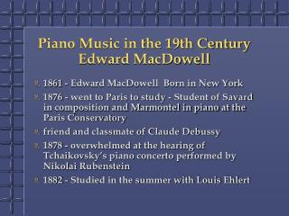 Piano Music in the 19th Century Edward MacDowell