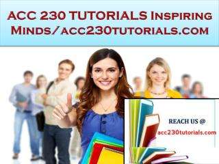 ACC 230 TUTORIALS Real Success / acc230tutorials.com