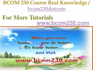 BCOM 230 Course Real Tradition,Real Success / bcom230dotcom