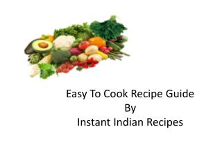 Easy to cook recipe Guide