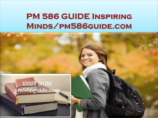 PM 586 GUIDE Inspiring Minds/pm586guide.com
