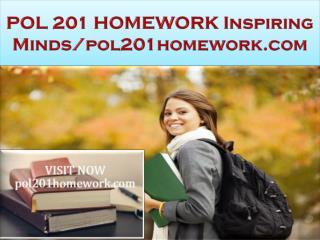 POL 201 HOMEWORK Inspiring Minds/pol201homework.com
