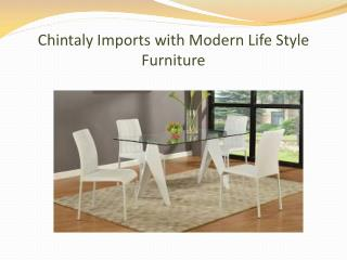 Chintaly Imports with Modern Life Style Furniture