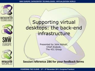 Supporting virtual desktops: the back-end infrastructure