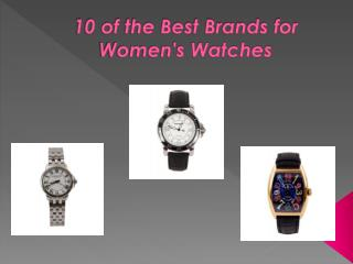 10 of the Best Brands for Women's Watches