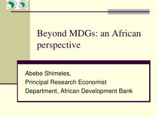 Beyond MDGs: an African perspective