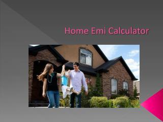 Home Loan EMI Calculator: How it Works