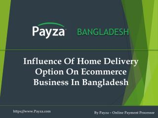 Influence Of Home Delivery Option On Ecommerce Business In Bangladesh