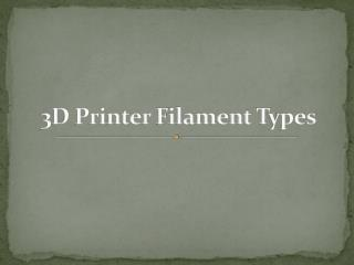 3d Printer Filament Types