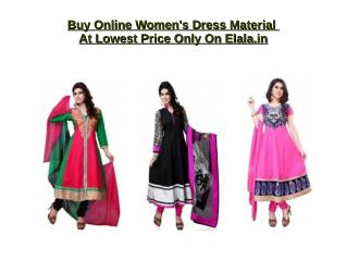 Buy Online Women's Dress Material At Lowest Price Only On Elala.in