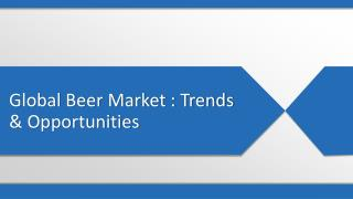 Beer Market to get a Huge Boost in Upcoming Years – Global Trends and Forecasts till 2022