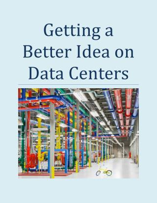 Getting a Better Idea on Data Centers