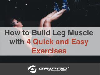 How to Build Leg Muscle with 4 Quick and Easy Exercises