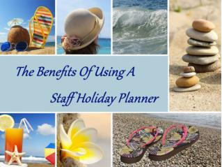 The Benefits Of Using A Staff Holiday Planner