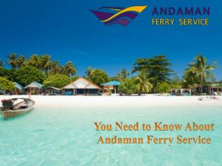 You Need to Know About Andaman Ferry Service