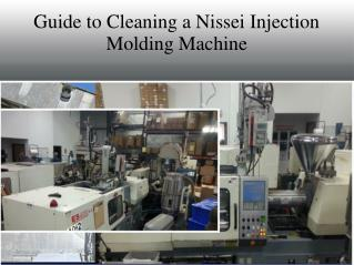 Guide to Cleaning a Nissei Injection Molding Machine