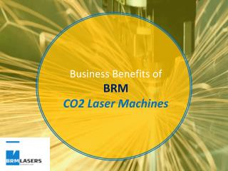 Business Benefits of BRM CO2 Laser Machines