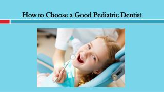 How to Choose a Good Pediatric Dentist