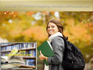 PSY 405 TUTORIALS Inspiring Minds/psy405tutorials.com