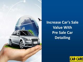 Increase Car's Sale Value With Pre Sale Car Detailing
