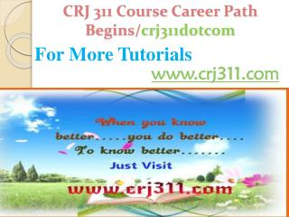 CRJ 311 Course Career Path Begins /crj311dotcom